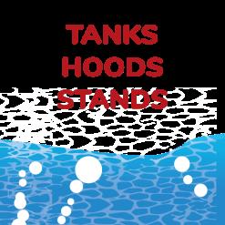 Tanks, Hoods & Stands